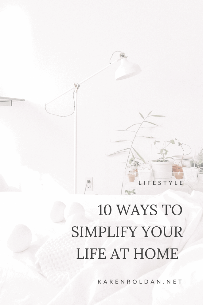 Staying on top of everything is a hard job. In order for me to have a work-life balance, I started to simplify life at home.