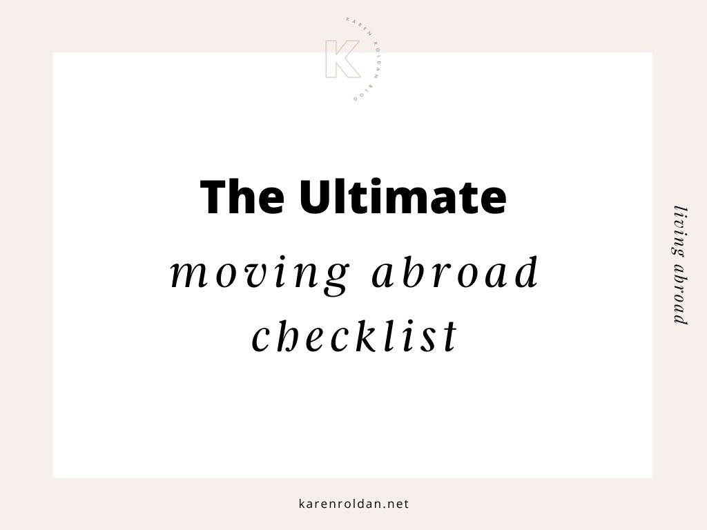 The Ultimate Moving Abroad Checklist