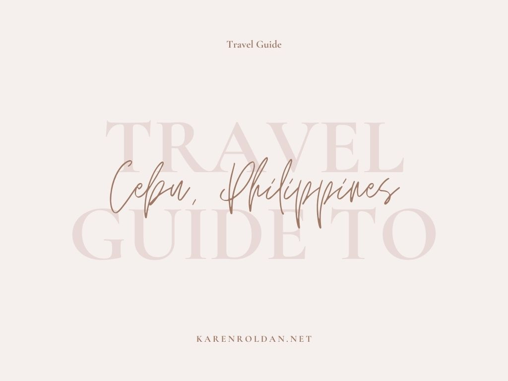 Travel Guide To Cebu: Itinerary, Budget, and Tips 3
